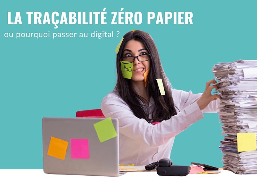 La traçabilité zéro papierou pourquoi passer au digital?